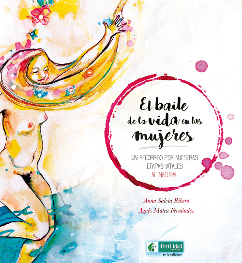 Coberta llibre El baile de la vida en las mujeres. Menstruar sense pastilles.
